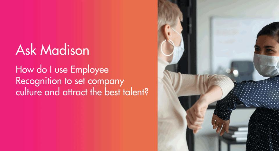 Ask Madison: Celebrating company culture